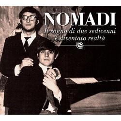 Nomadi - Il Sogno Di Due Sedicenni È Diventato Realtà (Le Origini) (digipack)