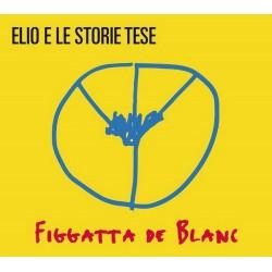 Elio E Le Storie Tese - Figgatta de Blanc (Sanremo 2016) (2CD) (digipack)